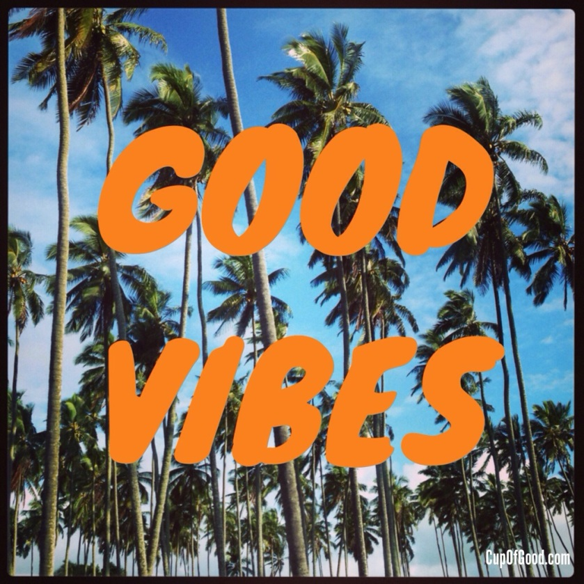 Cup of Good - Good Vibes