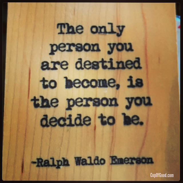 Quote from Ralph Waldo Emerson - Cup of Good